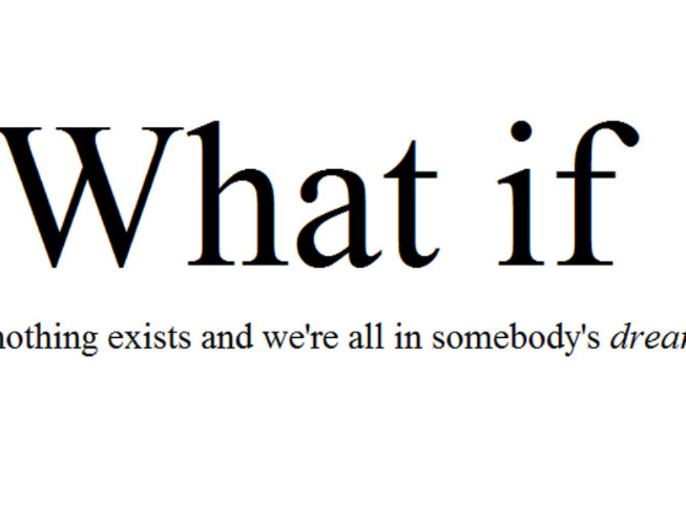 What if. Perché non esiste una sola possibilità.